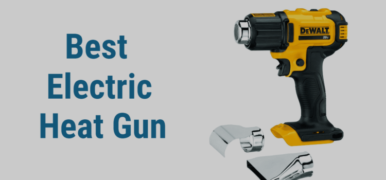 Best Electric Heat Gun