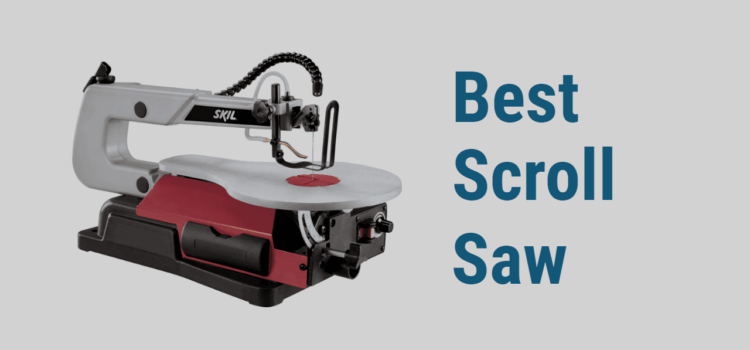 Best 6 Scroll Saws of 2021 – Reviews