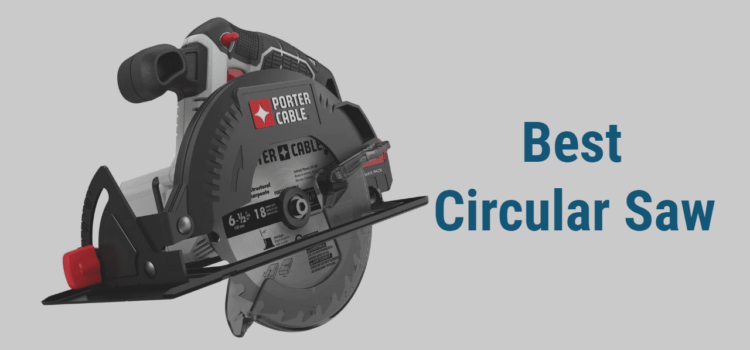 Best 7 Circular Saw (Cordless + Corded) in 2021